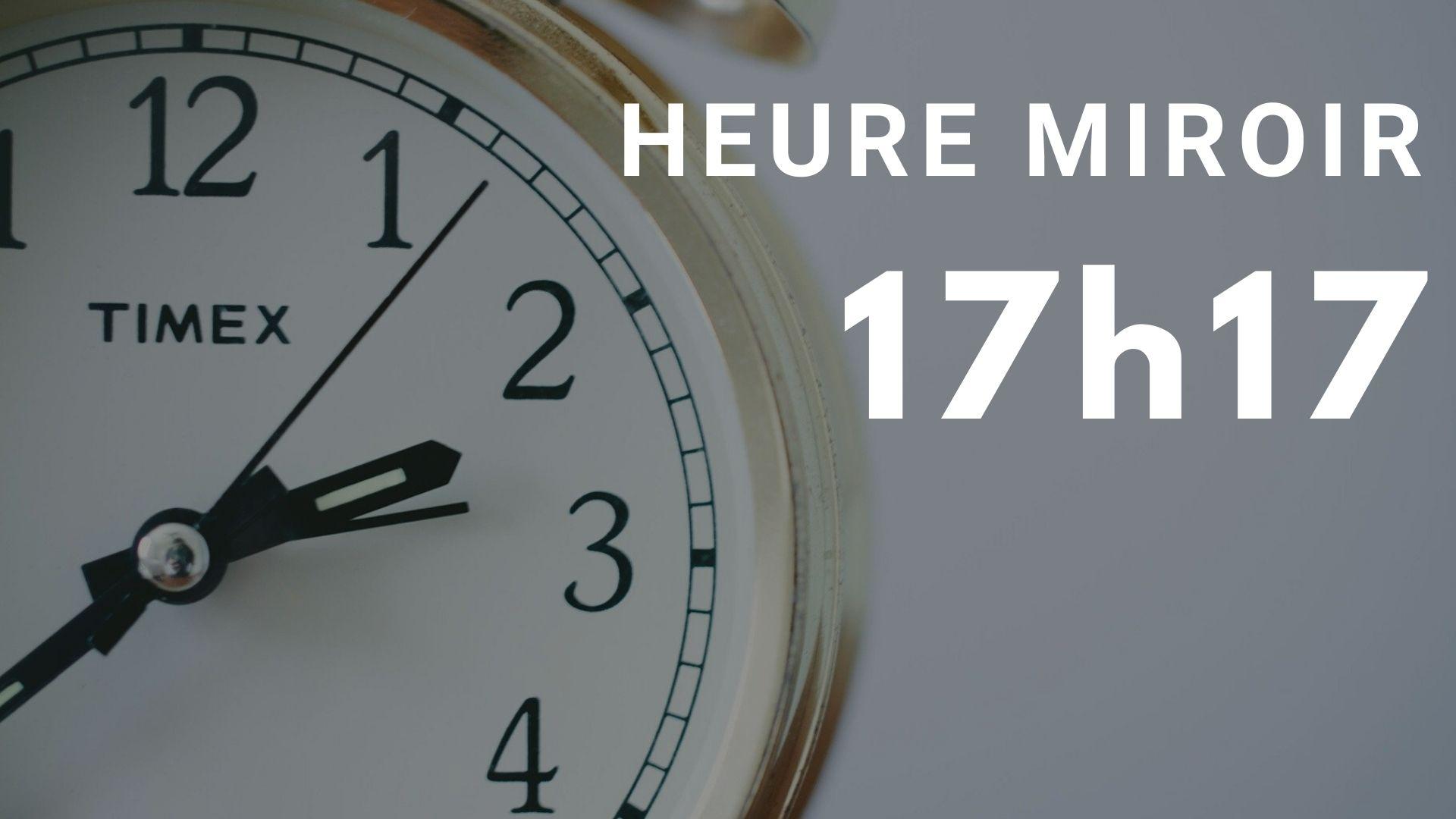 heure miroir 17h17