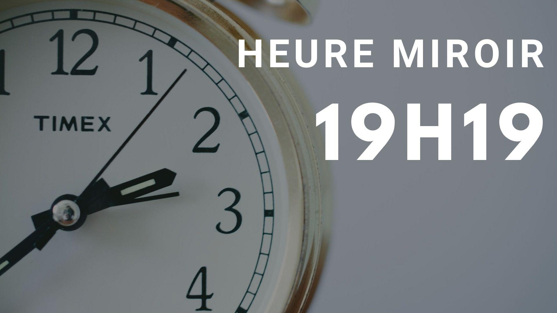 heure miroir 19h19