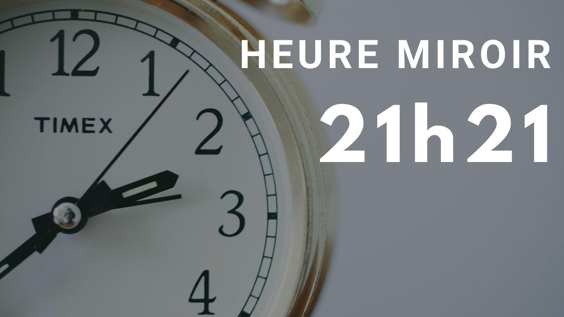 heure miroir 21h21